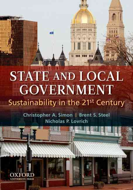 State and Local Government By Simon, Christopher A./ Steel, Brent S./ Lovrich, Nicholas P.