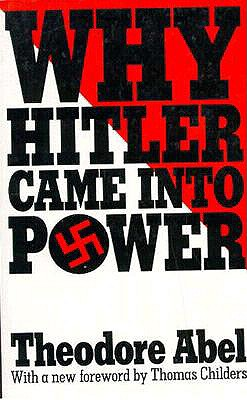 Why Hitler Came into Power By Abel, Theodore Fred