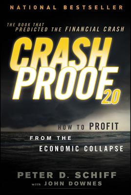 Crash Proof 2.0 By Schiff, Peter D./ Downes, John
